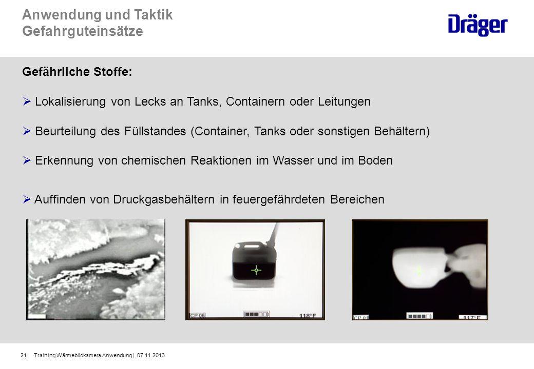 Training Wärmebildkamera Anwendung | 07.11.201321 Anwendung und Taktik Gefahrguteinsätze Gefährliche Stoffe: Lokalisierung von Lecks an Tanks, Contain