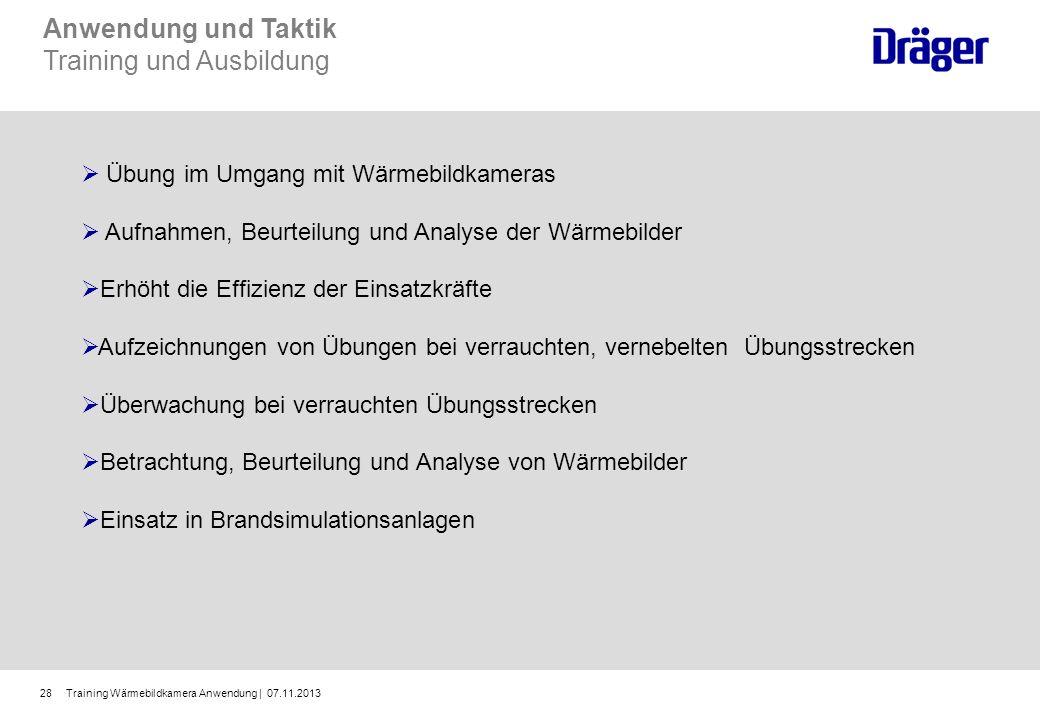 Training Wärmebildkamera Anwendung | 07.11.201328 Anwendung und Taktik Training und Ausbildung Übung im Umgang mit Wärmebildkameras Aufnahmen, Beurtei