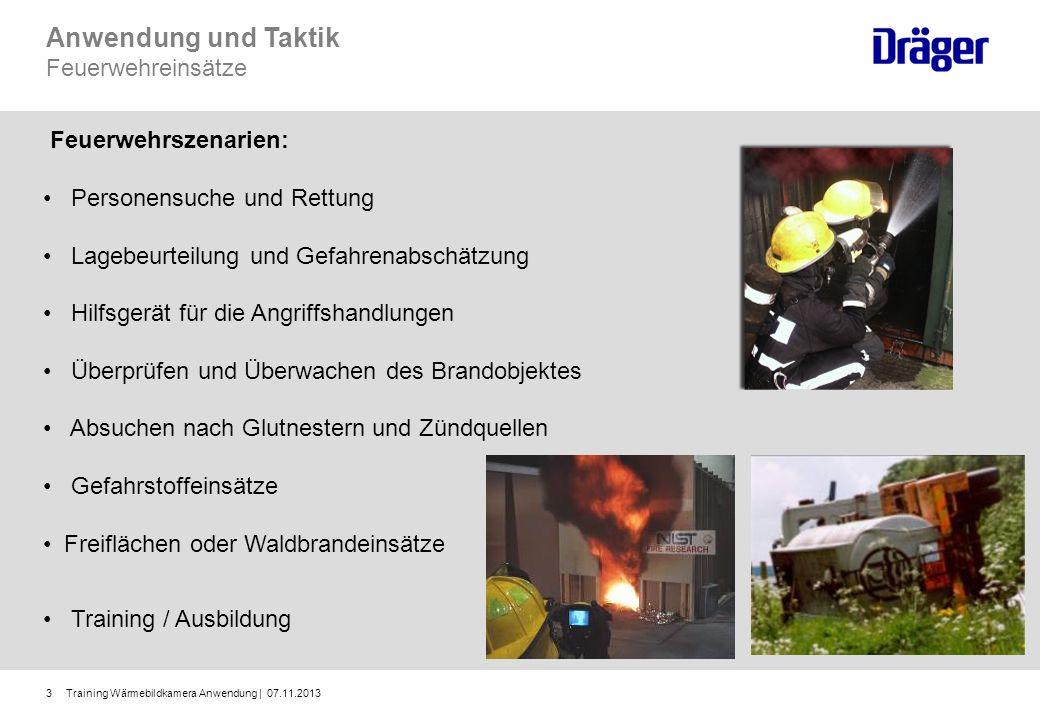 Training Wärmebildkamera Anwendung | 07.11.20133 Anwendung und Taktik Feuerwehreinsätze Feuerwehrszenarien: Personensuche und Rettung Lagebeurteilung