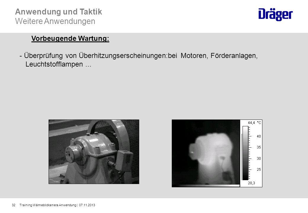 Training Wärmebildkamera Anwendung | 07.11.201332 Vorbeugende Wartung: - Überprüfung von Überhitzungserscheinungen:bei Motoren, Förderanlagen, Leuchts