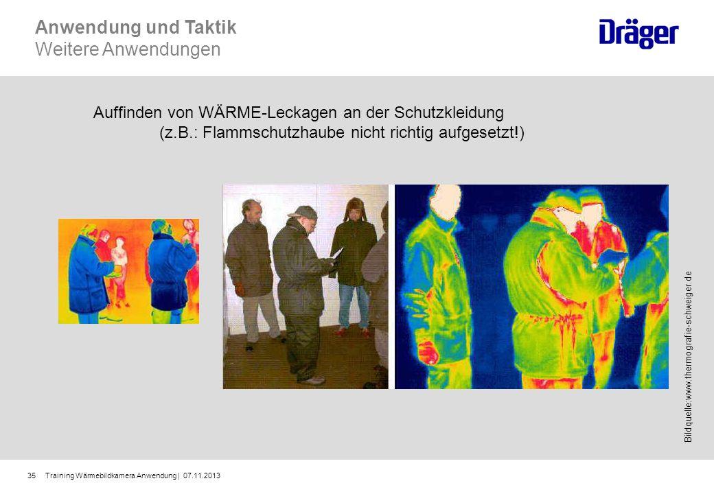 Training Wärmebildkamera Anwendung | 07.11.201335 Anwendung und Taktik Weitere Anwendungen Auffinden von WÄRME-Leckagen an der Schutzkleidung (z.B.: F