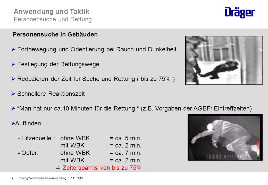 Training Wärmebildkamera Anwendung | 07.11.20134 Anwendung und Taktik Personensuche und Rettung Personensuche in Gebäuden Fortbewegung und Orientierun