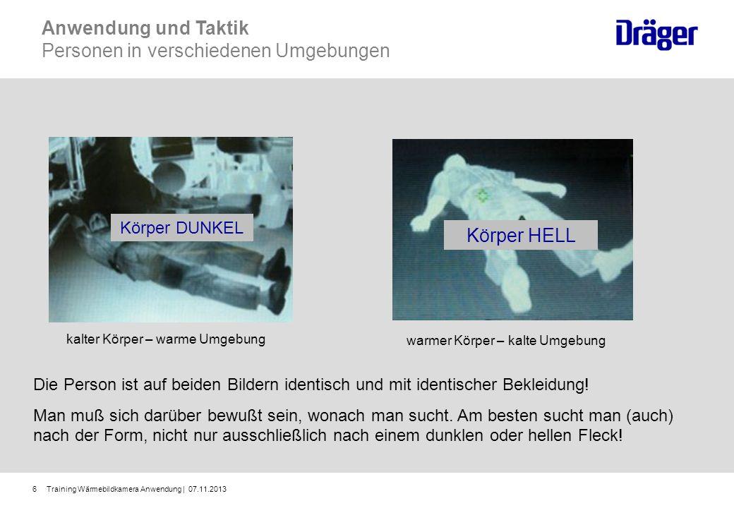 Training Wärmebildkamera Anwendung | 07.11.20136 Die Person ist auf beiden Bildern identisch und mit identischer Bekleidung! Man muß sich darüber bewu