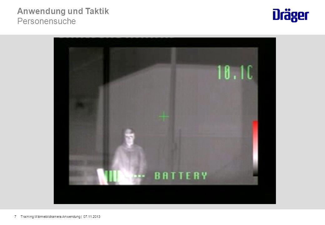 Training Wärmebildkamera Anwendung | 07.11.201318 Anwendung und Taktik Brandnester und Personensuche