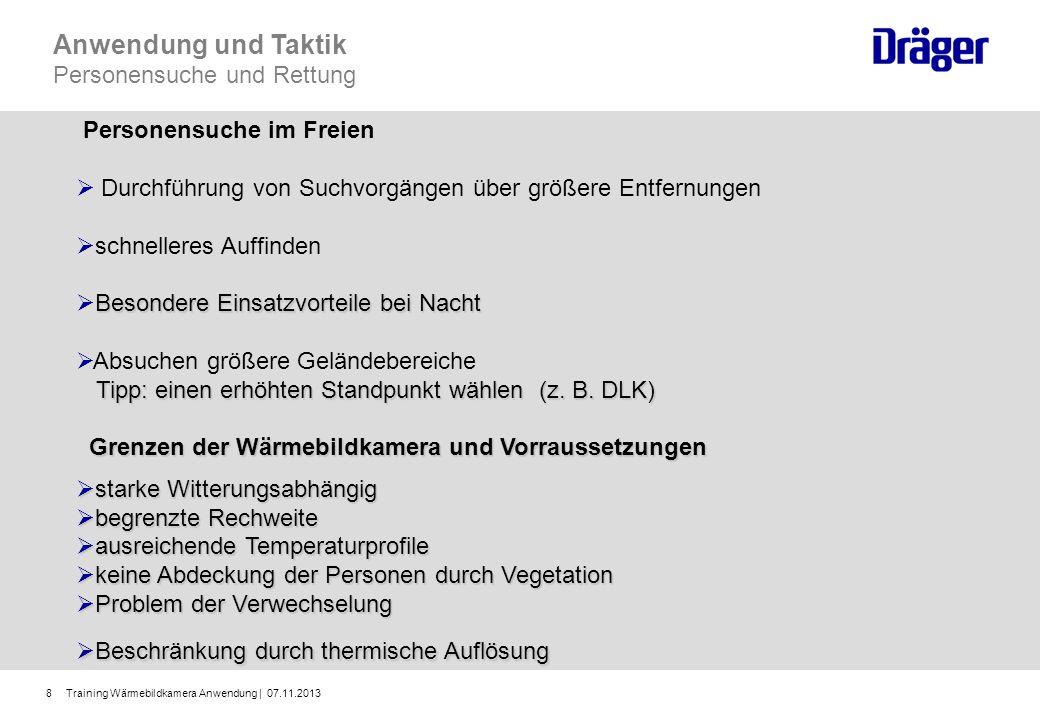 Training Wärmebildkamera Anwendung | 07.11.20138 Anwendung und Taktik Personensuche und Rettung Personensuche im Freien Durchführung von Suchvorgängen
