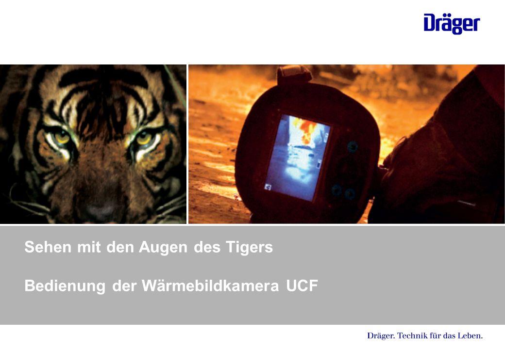 Sehen mit den Augen des Tigers Bedienung der Wärmebildkamera UCF