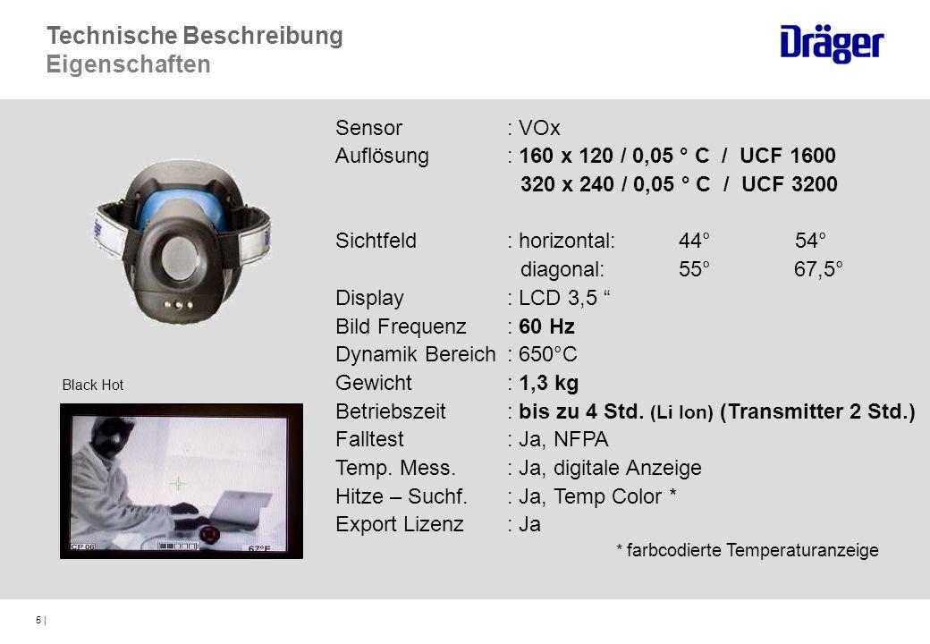 5 | Sensor: VOx Auflösung : 160 x 120 / 0,05 ° C / UCF 1600 320 x 240 / 0,05 ° C / UCF 3200 Sichtfeld: horizontal: 44° 54° diagonal:55° 67,5° Display: