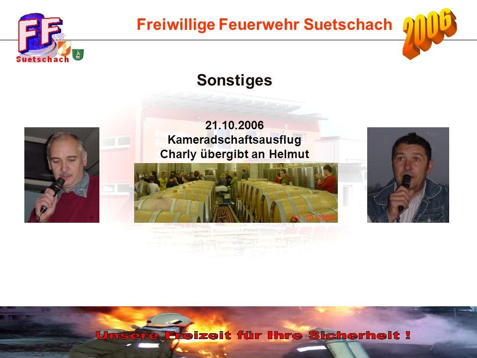 Freiwillige Feuerwehr Suetschach Sonstiges 21.10.2006 Kameradschaftsausflug Charly übergibt an Helmut