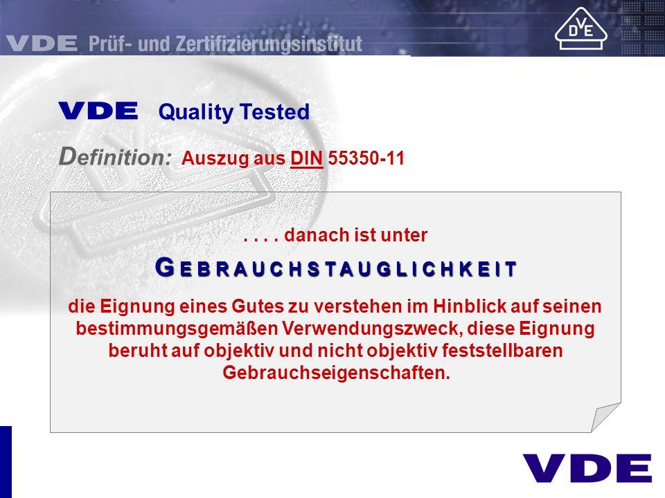 sicher E Quality Tested D efinition: Auszug aus DIN 55350-11.... danach ist unter G E B R A U C H S T A U G L I C H K E I T die Eignung eines Gutes zu
