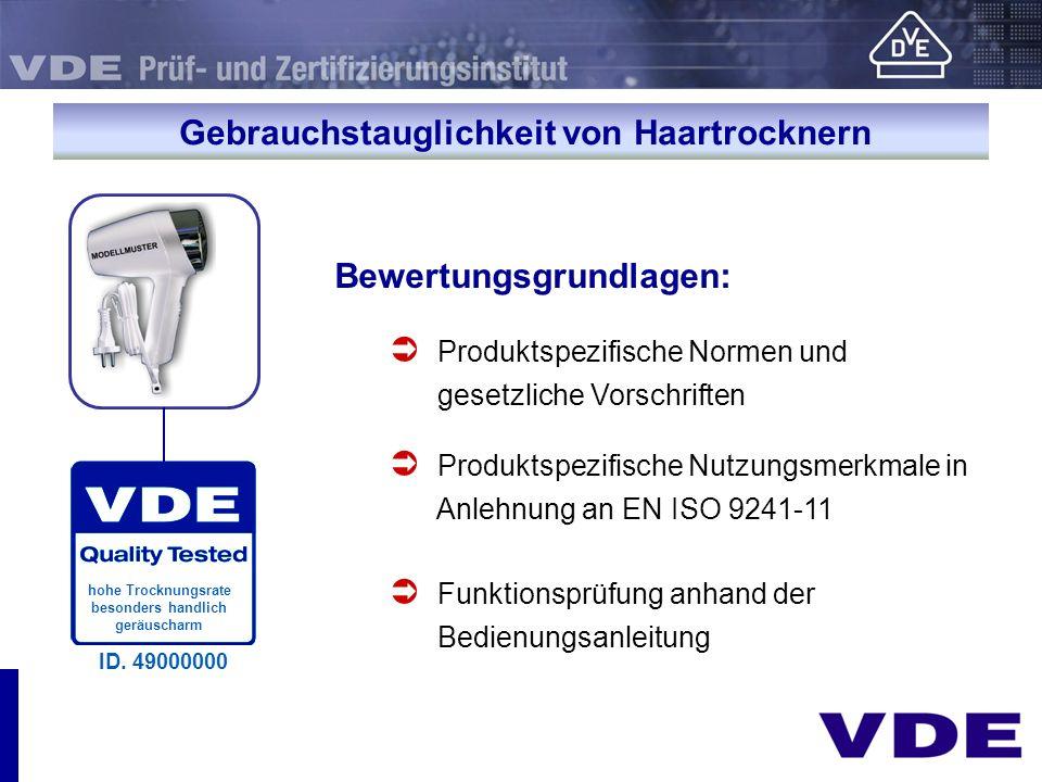 Gebrauchstauglichkeit von Haartrocknern Bewertungsgrundlagen: Produktspezifische Normen und gesetzliche Vorschriften Produktspezifische Nutzungsmerkma