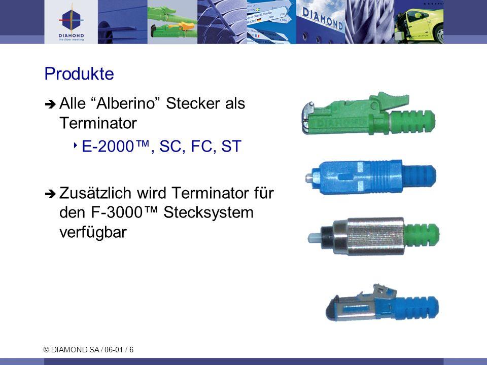 © DIAMOND SA / 06-01 / 6 Produkte Alle Alberino Stecker als Terminator E-2000, SC, FC, ST Zusätzlich wird Terminator für den F-3000 Stecksystem verfüg
