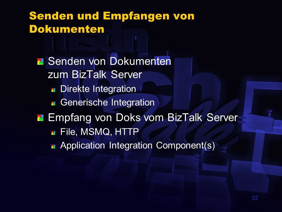31 Agenda BizTalk Initiative BizTalk Server Management der Handelspartner Dokumenten Mapping und Anpassung Dokumenten Routing und Zustellung Integrati