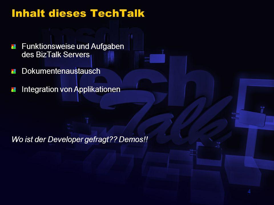 4 Inhalt dieses TechTalk Funktionsweise und Aufgaben des BizTalk Servers Dokumentenaustausch Integration von Applikationen Wo ist der Developer gefragt?.