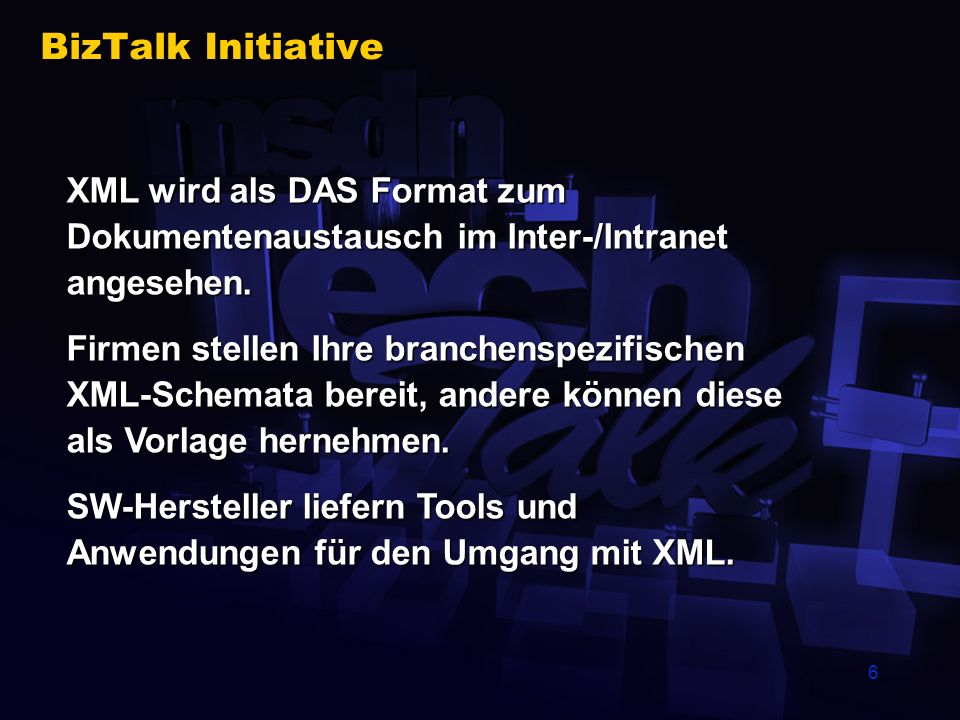 5 Agenda BizTalk Initiative BizTalk Server Management der Handelspartner Dokumenten Mapping und Anpassung Dokumenten Routing und Zustellung Integratio