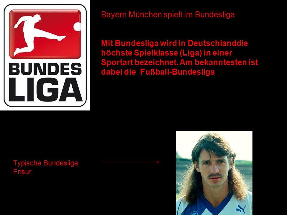 Bayern München spielt im Bundesliga Mit Bundesliga wird in Deutschlanddie höchste Spielklasse (Liga) in einer Sportart bezeichnet. Am bekanntesten ist