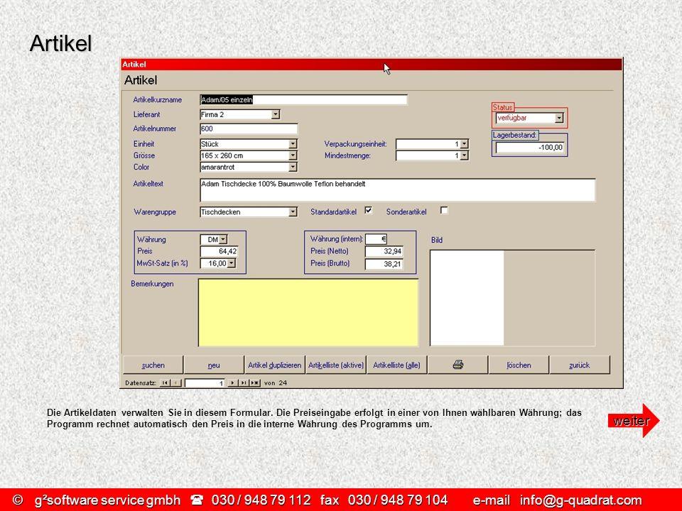 ©g²software service gmbh 030 / 948 79 112 fax030 / 948 79 104 e-mail info@g-quadrat.com Artikel Die Artikeldaten verwalten Sie in diesem Formular. Die