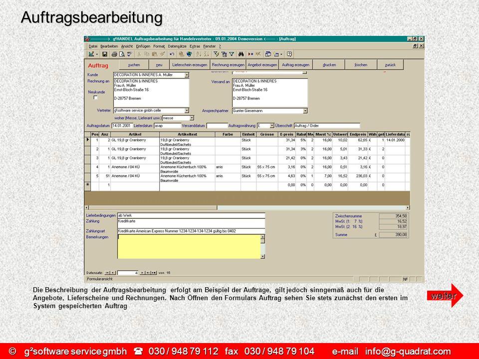 ©g²software service gmbh 030 / 948 79 112 fax030 / 948 79 104 e-mail info@g-quadrat.com Auftragsbearbeitung Die Beschreibung der Auftragsbearbeitung e