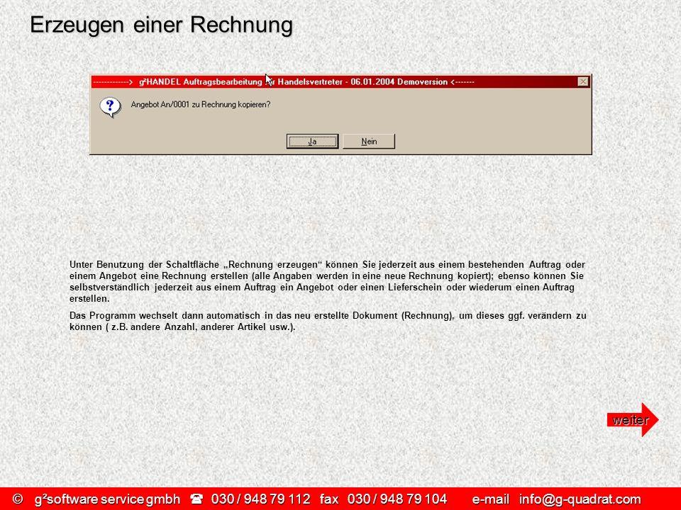©g²software service gmbh 030 / 948 79 112 fax030 / 948 79 104 e-mail info@g-quadrat.com Erzeugen einer Rechnung Unter Benutzung der Schaltfläche Rechn