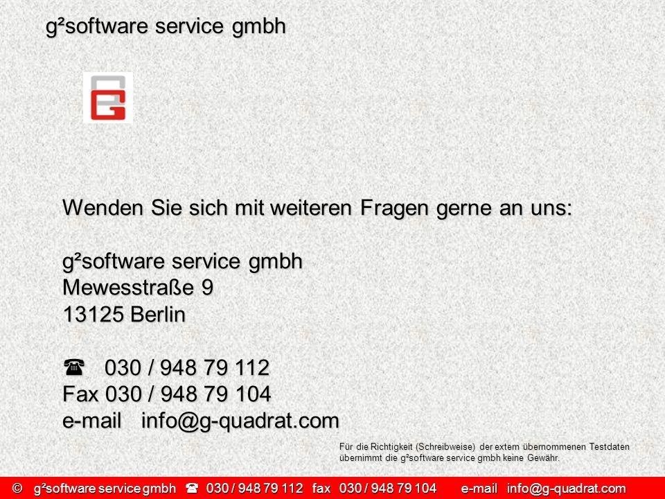 ©g²software service gmbh 030 / 948 79 112 fax030 / 948 79 104 e-mail info@g-quadrat.com g²software service gmbh Wenden Sie sich mit weiteren Fragen ge