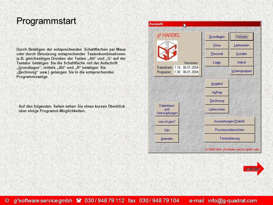 ©g²software service gmbh 030 / 948 79 112 fax030 / 948 79 104 e-mail info@g-quadrat.com Programmstart Durch Betätigen der entsprechenden Schaltflächen