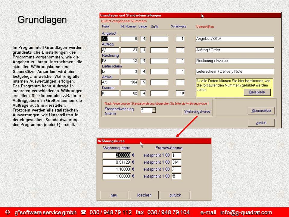 ©g²software service gmbh 030 / 948 79 112 fax030 / 948 79 104 e-mail info@g-quadrat.com Grundlagen Im Programmteil Grundlagen werden grundsätzliche Ei