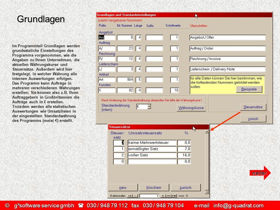 ©g²software service gmbh 030 / 948 79 112 fax030 / 948 79 104 e-mail info@g-quadrat.com Im Programmteil Grundlagen werden grundsätzliche Einstellungen