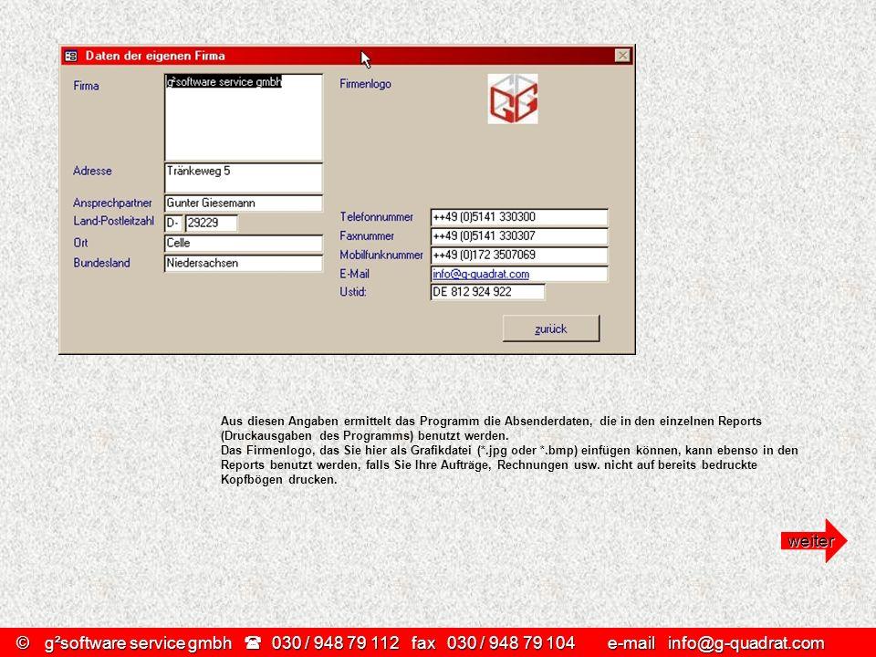 ©g²software service gmbh 030 / 948 79 112 fax030 / 948 79 104 e-mail info@g-quadrat.com Aus diesen Angaben ermittelt das Programm die Absenderdaten, d
