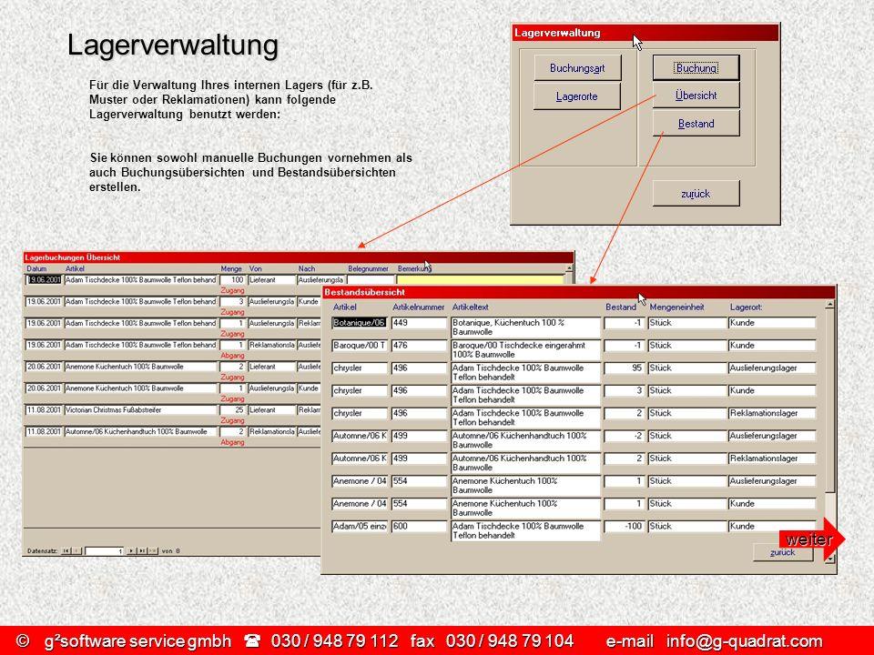 ©g²software service gmbh 030 / 948 79 112 fax030 / 948 79 104 e-mail info@g-quadrat.com Lagerverwaltung Für die Verwaltung Ihres internen Lagers (für