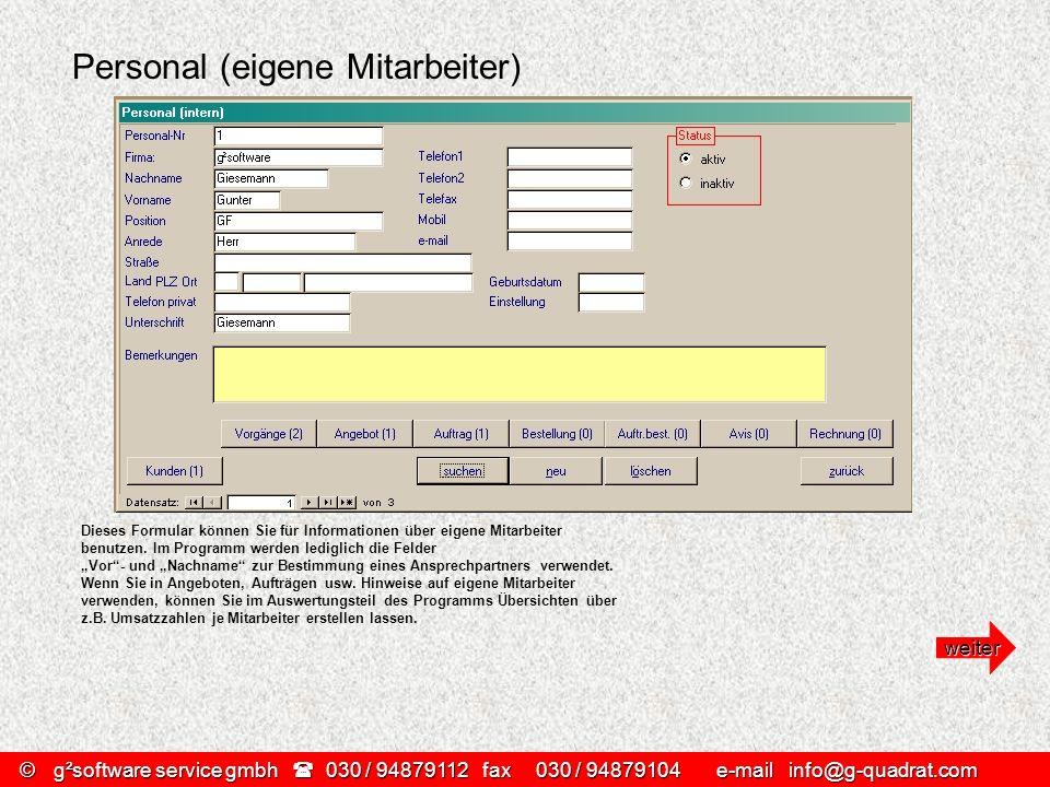 Personal (eigene Mitarbeiter) Dieses Formular können Sie für Informationen über eigene Mitarbeiter benutzen. Im Programm werden lediglich die Felder V