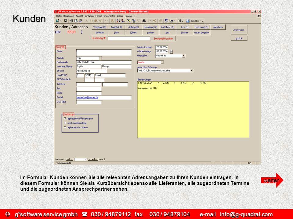Kunden Im Formular Kunden können Sie alle relevanten Adressangaben zu Ihren Kunden eintragen.