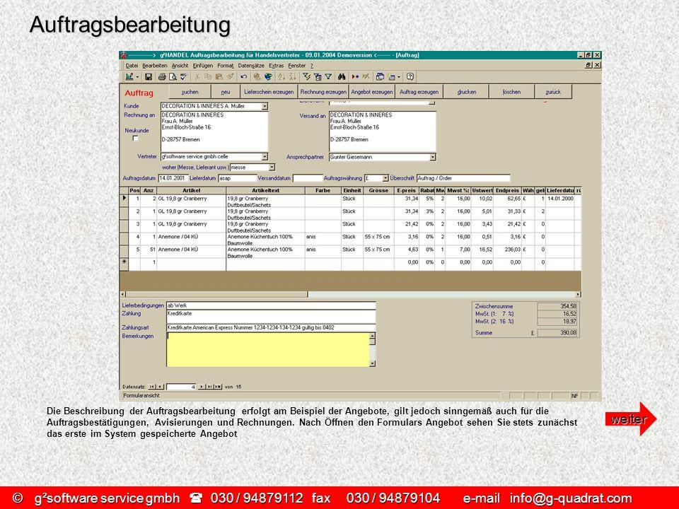 Auftragsbearbeitung Die Beschreibung der Auftragsbearbeitung erfolgt am Beispiel der Angebote, gilt jedoch sinngemäß auch für die Auftragsbestätigungen, Avisierungen und Rechnungen.