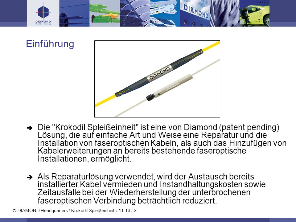© DIAMOND Headquarters / Krokodil Spleiβeinheit / 11-10 / 2 Einführung Die