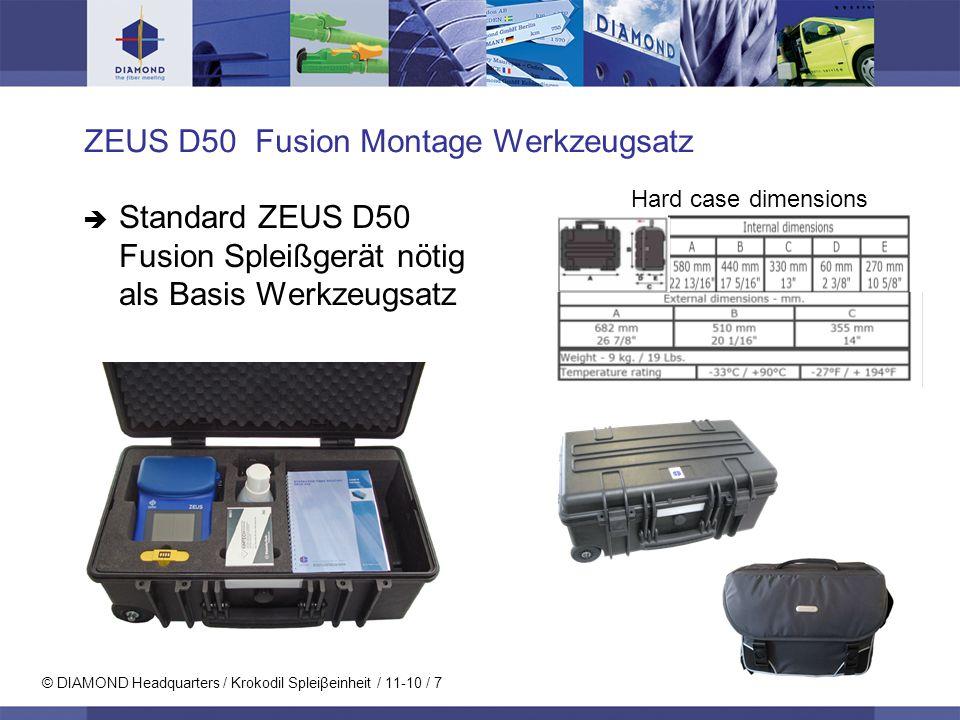 © DIAMOND Headquarters / Krokodil Spleiβeinheit / 11-10 / 7 ZEUS D50 Fusion Montage Werkzeugsatz Standard ZEUS D50 Fusion Spleißgerät nötig als Basis