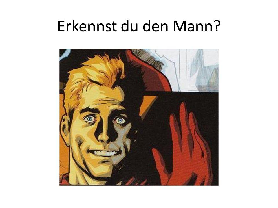 Erkennst du den Mann?