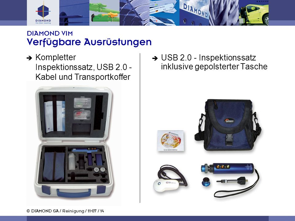 © DIAMOND SA / Reinigung / 11-07 / 14 DIAMOND VIM Verfügbare Ausrüstungen USB 2.0 - Inspektionssatz inklusive gepolsterter Tasche Kompletter Inspektio