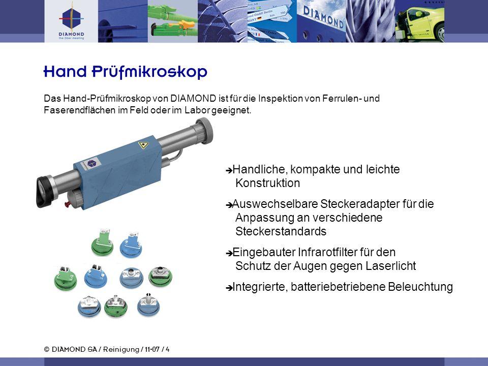 © DIAMOND SA / Reinigung / 11-07 / 4 Handliche, kompakte und leichte Konstruktion Auswechselbare Steckeradapter für die Anpassung an verschiedene Stec