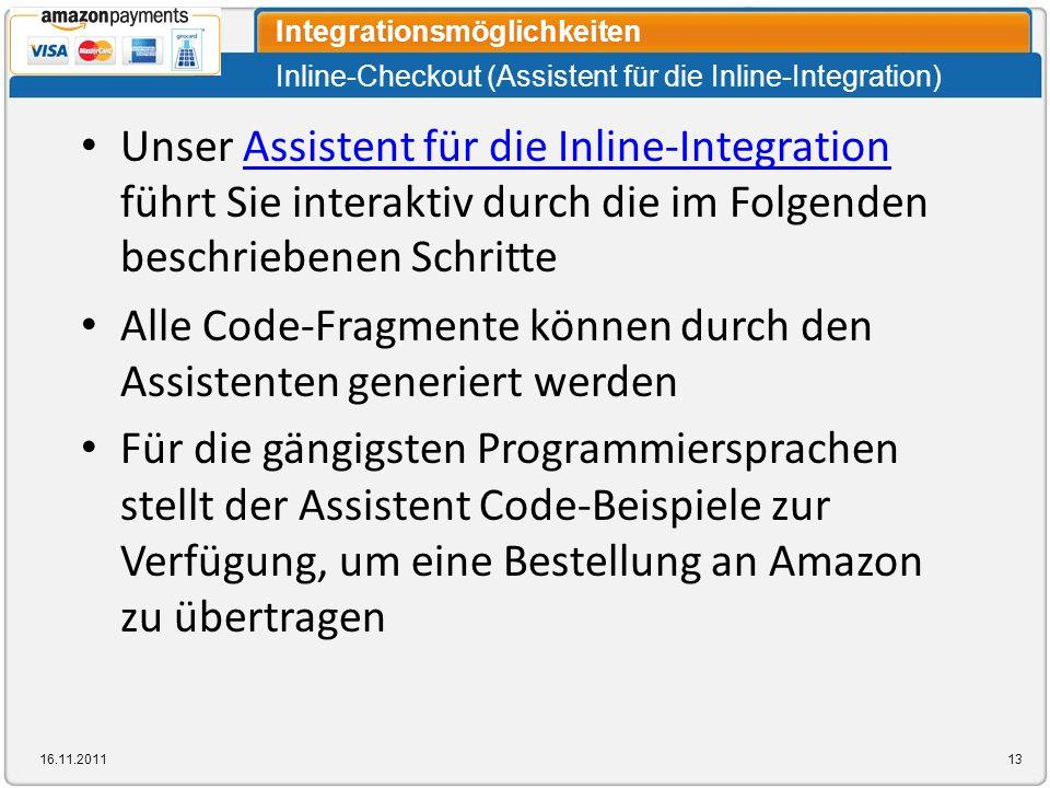 Inline-Checkout (Assistent für die Inline-Integration) Integrationsmöglichkeiten 16.11.201113 Unser Assistent für die Inline-Integration führt Sie int