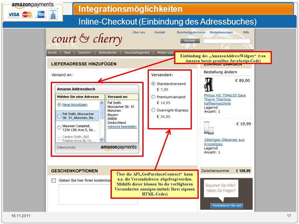 Inline-Checkout (Einbindung des Adressbuches) Integrationsmöglichkeiten 16.11.201117 Einbindung des AmazonAddressWidgets (von Amazon bereit gestellter