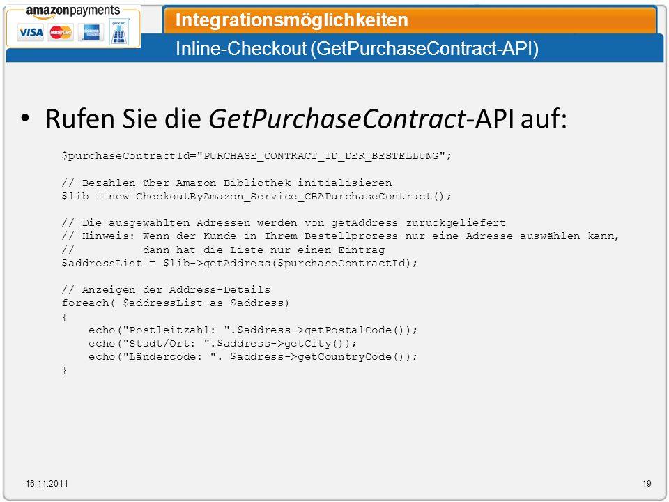 Inline-Checkout (GetPurchaseContract-API) Integrationsmöglichkeiten 16.11.201119 Rufen Sie die GetPurchaseContract-API auf: $purchaseContractId=