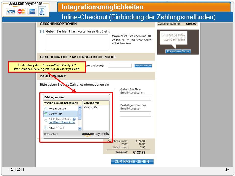 Inline-Checkout (Einbindung der Zahlungsmethoden) Integrationsmöglichkeiten 16.11.201120 Einbindung des AmazonWalletWidgets (von Amazon bereit gestell