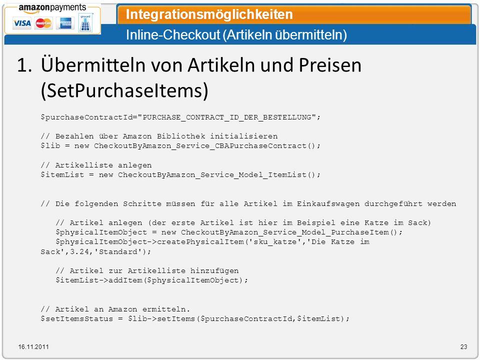 Inline-Checkout (Artikeln übermitteln) Integrationsmöglichkeiten 16.11.201123 1.Übermitteln von Artikeln und Preisen (SetPurchaseItems) $purchaseContr