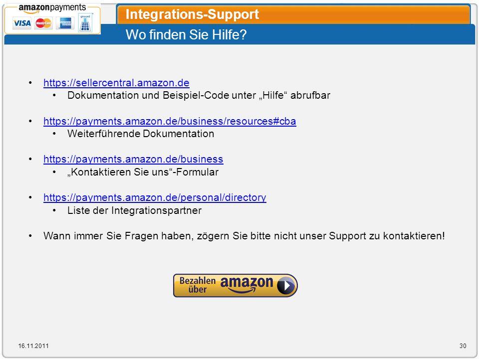 Wo finden Sie Hilfe? Integrations-Support 16.11.201130 https://sellercentral.amazon.de Dokumentation und Beispiel-Code unter Hilfe abrufbar https://pa