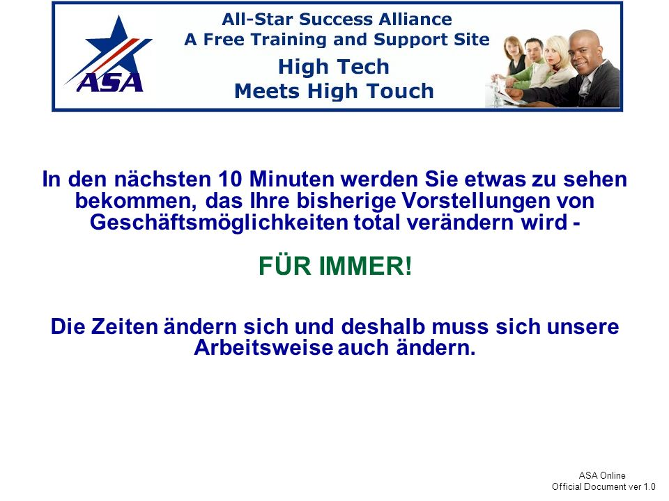 ASA Online Official Document ver 1.0 ASA ist eine KOSTENLOSE weltweite Webseite mit Training und Support, total anders als alles was Sie bis jetzt über das Thema erlebt haben.