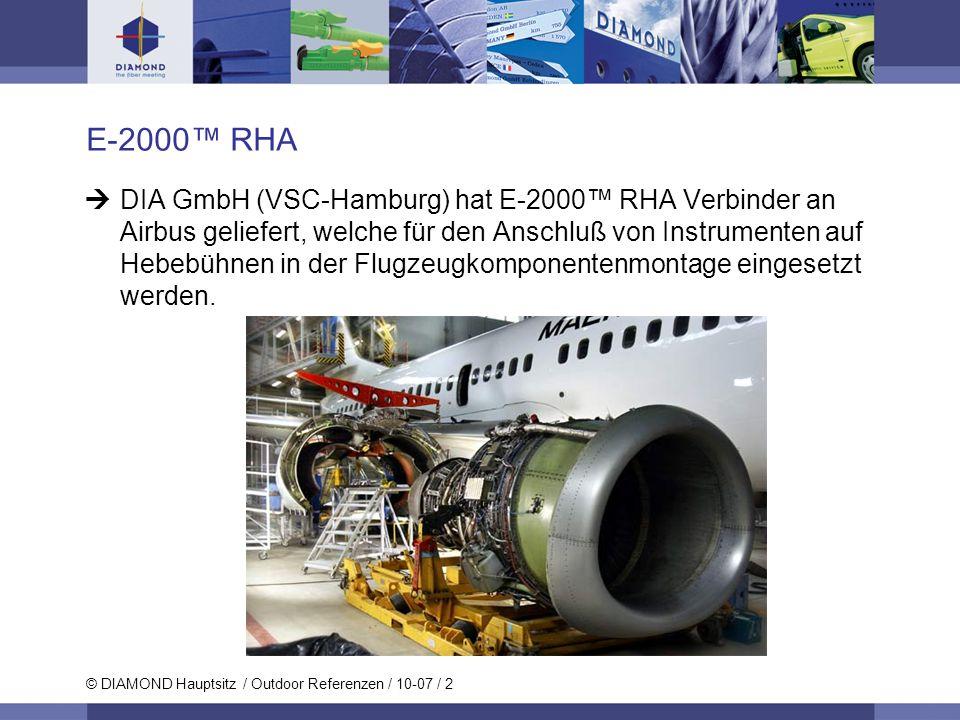© DIAMOND Hauptsitz / Outdoor Referenzen / 10-07 / 2 E-2000 RHA DIA GmbH (VSC-Hamburg) hat E-2000 RHA Verbinder an Airbus geliefert, welche für den An