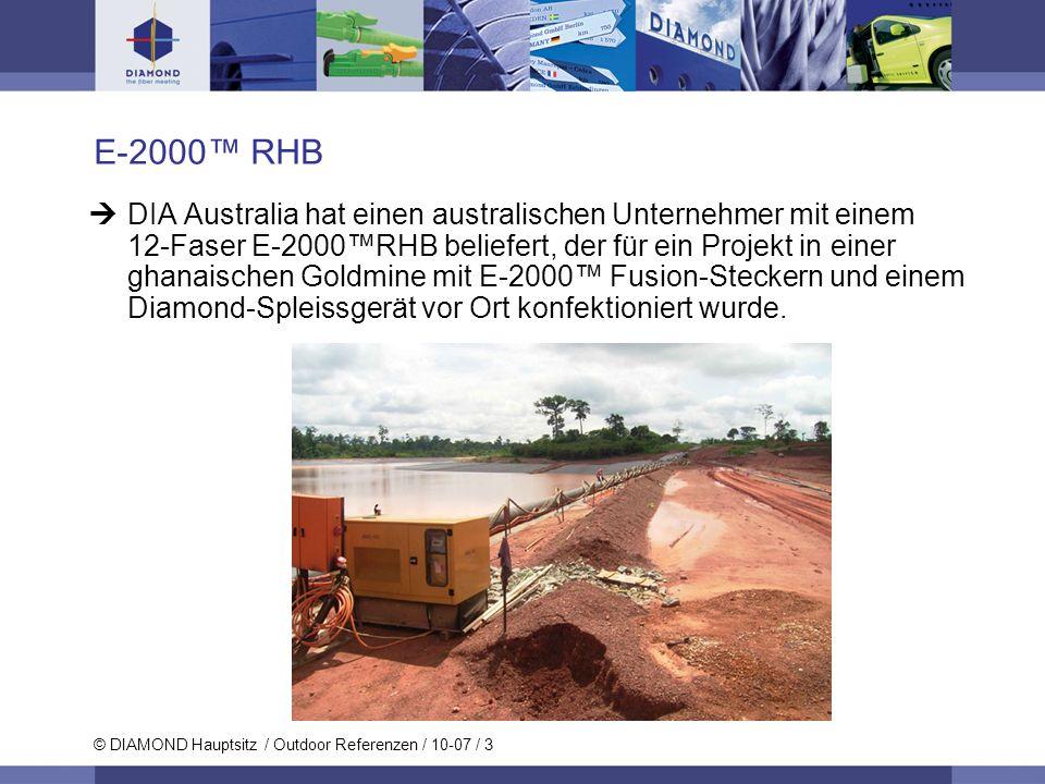 © DIAMOND Hauptsitz / Outdoor Referenzen / 10-07 / 3 E-2000 RHB DIA Australia hat einen australischen Unternehmer mit einem 12-Faser E-2000RHB beliefe