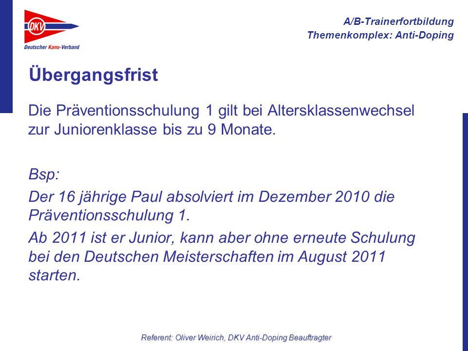 A/B-Trainerfortbildung Themenkomplex: Anti-Doping Referent: Oliver Weirich, DKV Anti-Doping Beauftragter Die DKV Anti-Doping Präventionsschulung… ist in dem Umfang einzigartig im deutschen Spitzensport.