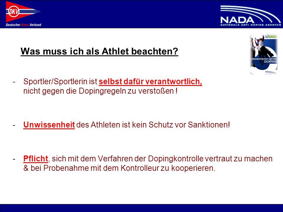 © NADA 2008 Was muss ich als Athlet beachten? -Sportler/Sportlerin ist selbst dafür verantwortlich, nicht gegen die Dopingregeln zu verstoßen ! -Unwis