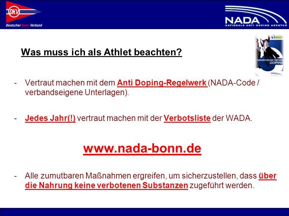 © NADA 2008 Was muss ich als Athlet beachten? -Vertraut machen mit dem Anti Doping-Regelwerk (NADA-Code / verbandseigene Unterlagen). -Jedes Jahr(!) v