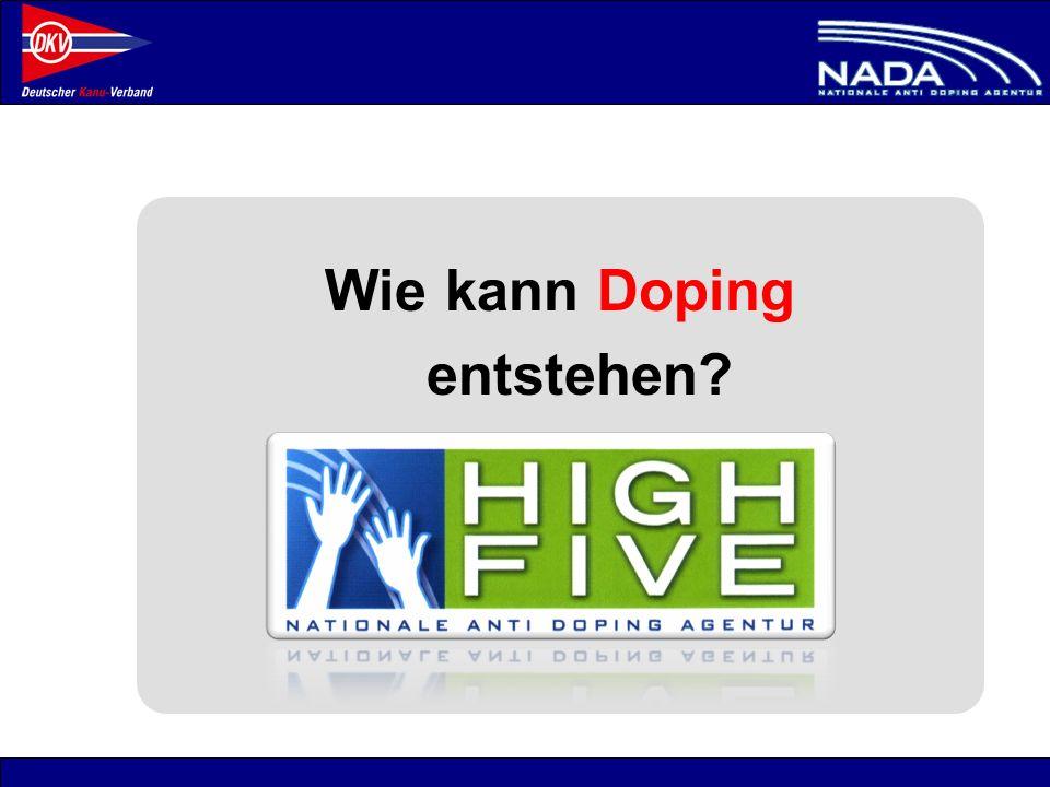 © NADA 2008 Wie kann Doping entstehen?
