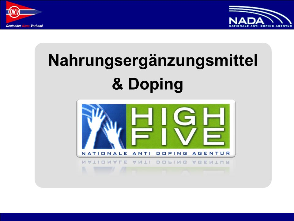 © NADA 2008 Nahrungsergänzungsmittel & Doping